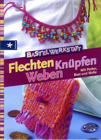 Buch Flechten, Knüpfen Weben