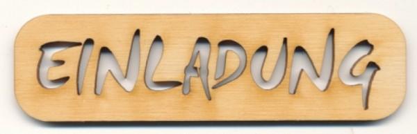 Holz-Schriftzug Einladung 9cm