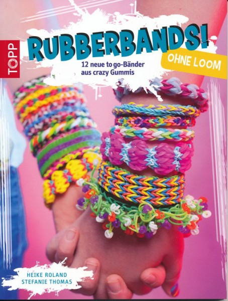 Buch Rubber Bands ohne Loom!