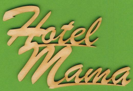 Holz-Deko Schriftzug Hotel Mama 12cm