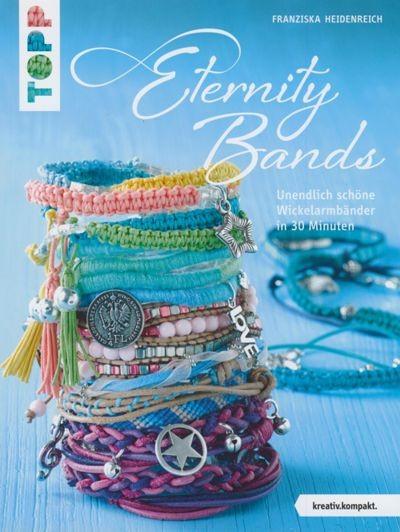 Buch Eternity Bands Unendlich schöne Wickelarmbänder